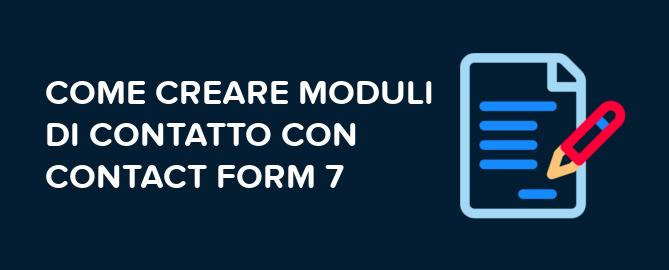 Come creare moduli di contatto con Contact Form 7