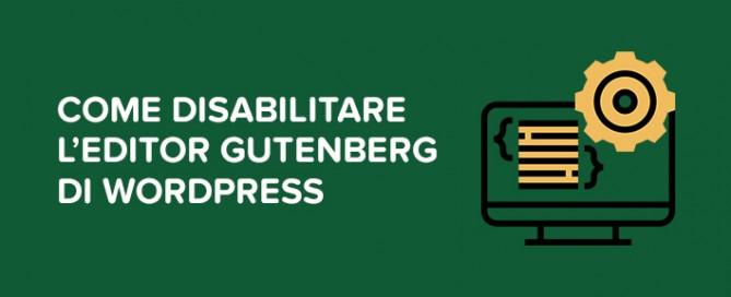 Come disabilitare editor Gutenberg WordPress