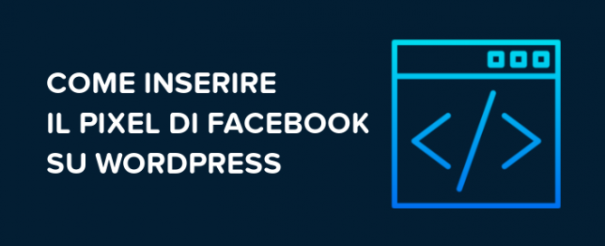 Come inserire pixel Facebook WordPress